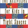 101 Activities for Kids in Tight Spaces, Kranowitz