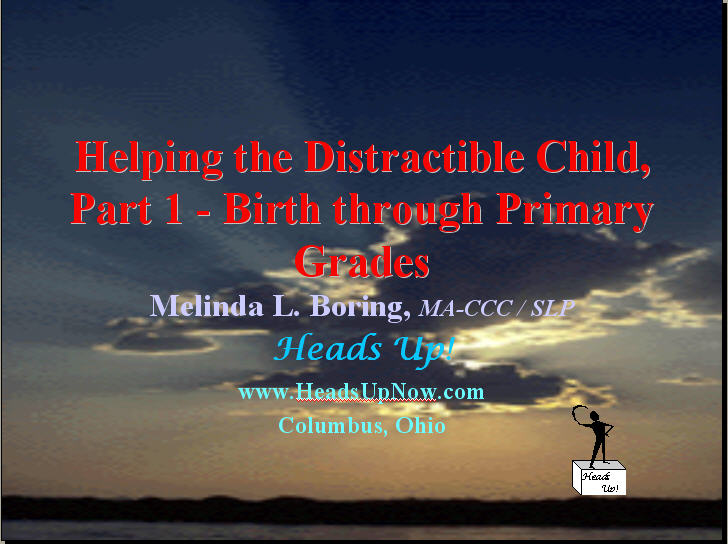 Helping the Distractible Child, Part 1—Birth through Primary Grades,
