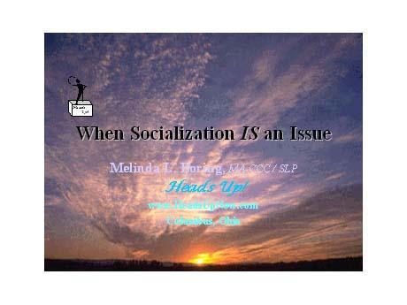 When Socialization IS an Issue Workshop