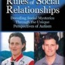 Unwritten Rules of Social Relationships; Dr. Temple Grandin and Sean Barron