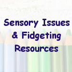 Sensory Issues/ Fidgeting